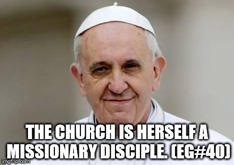 The church is herself a missionary disciple